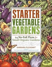 Starter Vegetable Gardens: 24 No-Fail Plans…