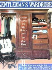A Gentleman's Wardrobe de Paul Keers