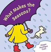 What Makes the Seasons? de Megan Montague…
