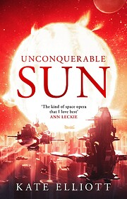 Sun 01 / Unconquerable Sun par Kate Elliott
