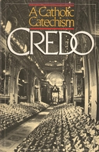 Credo: A Catholic Catechism by German…