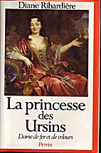 La princesse des Ursins - Dame de fer et de…