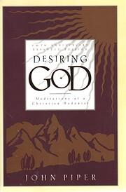 Desiring God, Revised Edition: Meditations…