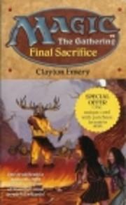 Final Sacrifice (Magic: The Gathering #4)…