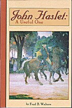 John Haslet: A Useful One by Fred B. Walters