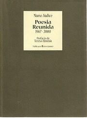 Poesia reunida 1967-2000 by Nuno Júdice