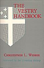 The Vestry Handbook by Christopher Webber