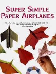 Super Simple Paper Airplanes: Step-by-step…