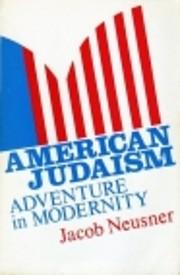 American Judaism: Adventure in Modernity av…