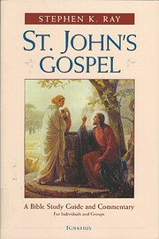St. John's Gospel: A Bible Study Guide and…