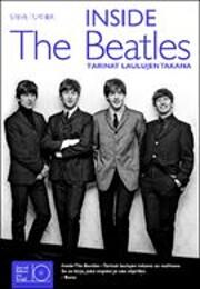 Inside the Beatles : tarinat laulujen takana…