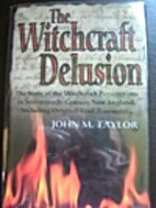The Witchcraft Delusion: The Story of the…