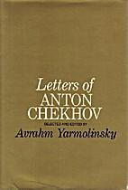 Letters of Anton Chekhov by Anton Chekhov