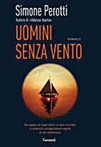 Uomini senza vento by Simone Perotti