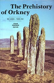 The Prehistory of Orkney: BC 4000 – 1000…