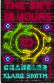 The Sky Is Yours: A Novel de Chandler Klang…