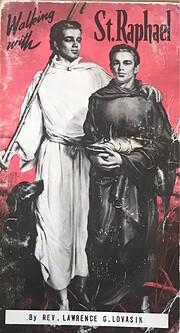 Walking with St. Raphael Angel of Joy,…