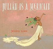 Julián Is a Mermaid af Jessica Love