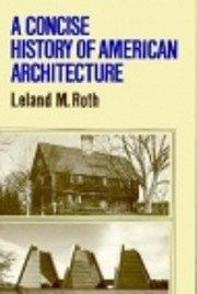 A concise history of American architecture…