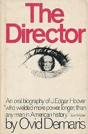 The Director : an oral biography of J. Edgar…