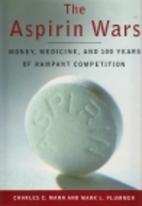 The Aspirin Wars: Money, Medicine, and l00…