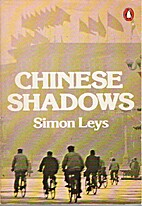 Chinese Shadows by Simon Leys