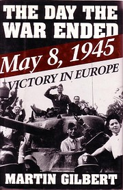 The Day the War Ended: May 8, 1945-Victory…