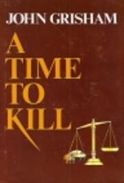 A Time to Kill: A Novel of Retribution de…