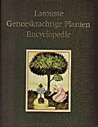 Larousse geneeskrachtige plantenencyclopedie…