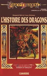 L'histoire des dragons. 1 – tekijä: Weis…
