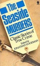 The Seaside Murders: Thirteen Classic True…