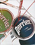 Perrier by perrier by Gilles De Bure