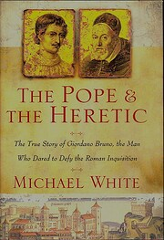 The Pope and the Heretic: The True Story of…