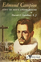 Edmund Campion: Hero of God's Underground by…