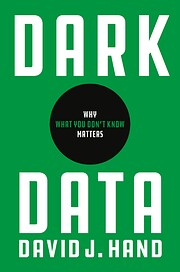 Dark Data: Why What You Don't Know Matters…