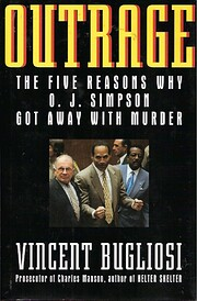 Outrage: The Five Reasons Why O.J. Simpson…
