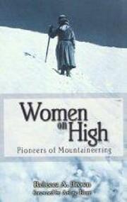 Women on High: Pioneers of Mountaineering…
