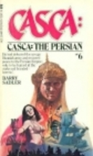 Casca: The Persian by Barry Sadler