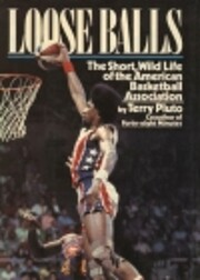 Loose Balls: The Short, Wild Life of the…