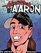 Adventures of Aaron by Aaron Warner