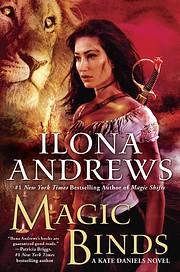 Magic Binds (Kate Daniels Book 9) por Ilona…