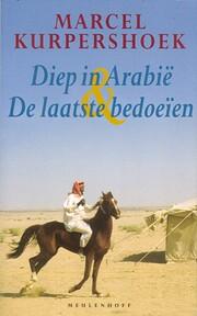 Diep in Arabië, De laatste Bedoeien by…