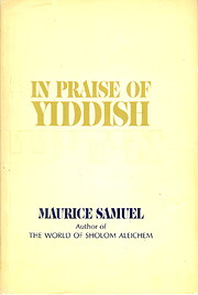 In praise of Yiddish de Maurice Samuel