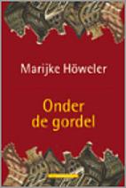 Onder de gordel by Marijke Howeler