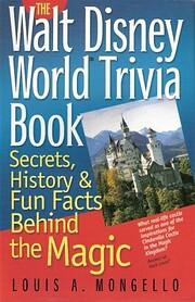 The Walt Disney World Trivia Book: Secrets,…