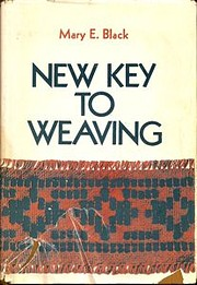 New key to weaving; a textbook of hand…