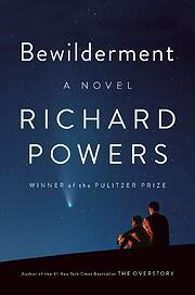 Bewilderment: A Novel por Richard Powers