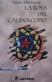 La rosa del calidoscopio af Enrique Alfaro…