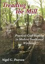 Treading the Mill: Practical Craft Working in Modern Traditional Witchcraft - Nigel G. Pearson
