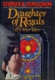 Daughter of Regals & Other Tales por Stephen…